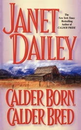 Calder Born, Calder Bred ebook by Janet Dailey