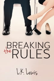 Breaking the Rules ebook by L.K. Lewis