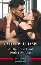 A Diamond Deal With Her Boss 電子書籍 by Cathy Williams