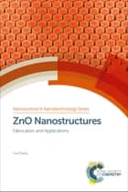 ZnO Nanostructures - Fabrication and Applications ebook by Yue Zhang