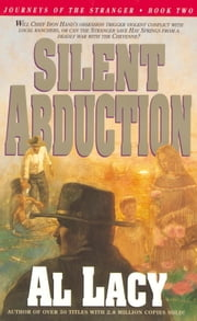 Silent Abduction - Journeys of the Stranger: Two ebook by Al Lacy