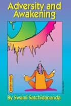 Adversity and Awakening ebook by Swami Satchidananda