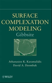 Surface Complexation Modeling: Gibbsite ebook by Athanasios K. Karamalidis,David A. Dzombak