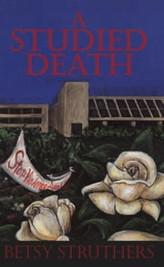 A Studied Death ebook by Betsy Struthers