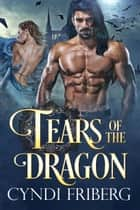 Tears of the Dragon ebook by Cyndi Friberg