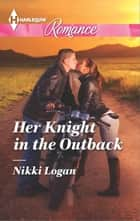 Her Knight in the Outback ebook by Nikki Logan