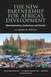 New Partnership for Africa's Development: Macroeconomics, Institutions, and Poverty ebook by Saleh Mr. Nsouli