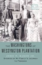 The Washingtons of Wessyngton Plantation ebook by John F. Baker Jr.