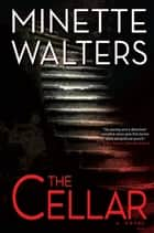 The Cellar ebook by Minette Walters