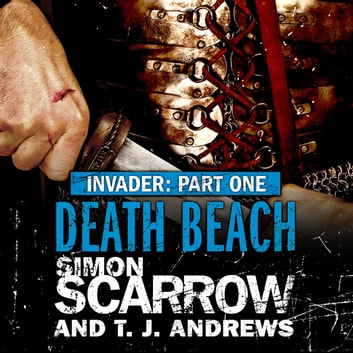 Invader: Death Beach (1 in the Invader Novella Series) audiobook by Simon Scarrow,T. J. Andrews