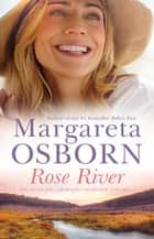 Rose River ebook by Margareta Osborn