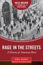 Rage in the Streets - A History of American Riots ebook by