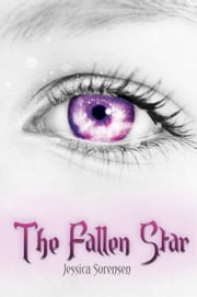 The Fallen Star (Fallen Star Series, Book 1) ebook by Jessica Sorensen