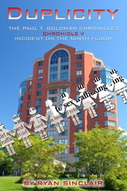 THE PAUL T. GOLDMAN CHRONICLES - Chronicle V - Incident on the Ninth Floor ebook by Ryan Sinclair