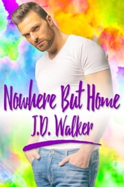 Nowhere But Home ebook by J.D. Walker