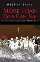 More Than Eyes Can See ebook by Rhidian Brook