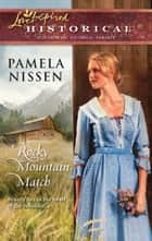 Rocky Mountain Match ebook by Pamela Nissen