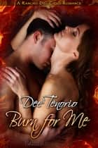 Burn for Me ebook by Dee Tenorio