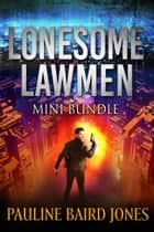 Lonesome Lawmen 2 &3 ebook by Pauline Baird Jones