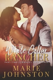 White Collar Rancher ebook by Marie Johnston