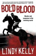 Bold Blood ebook by Lindy Kelly