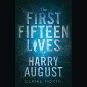 The First Fifteen Lives of Harry August audiobook by Claire North