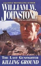Killing Ground ebook by William W. Johnstone, J.A. Johnstone