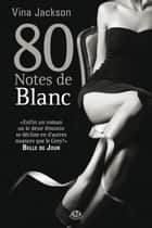 80 Notes de blanc ebook by Vina Jackson,Angéla Morelli