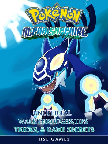 Pokemon Alpha Sapphire Unofficial Walkthroughs, Tips Tricks