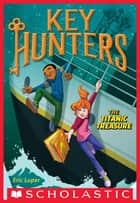 The Titanic Treasure (Key Hunters #5) ekitaplar by Eric Luper