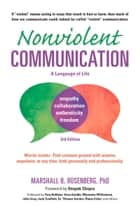 Nonviolent Communication: A Language of Life - Life-Changing Tools for Healthy Relationships ebook by