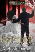 Capture (The Clann 4) ebook by Melissa Darnell