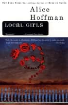 Local Girls ebook by Alice Hoffman