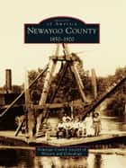 Newaygo County ebook by Newaygo County Society of History and Genealogy