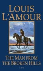 The Man from the Broken Hills ebook by Louis L'Amour