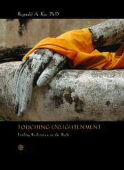 Touching Enlightenment - Finding Realization in the Body ebook by Reginald A. Ray Ph.D.