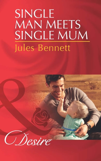 Single Man Meets Single Mum (Mills & Boon Desire) (Billionaires and Babies, Book 50) 電子書 by Jules Bennett