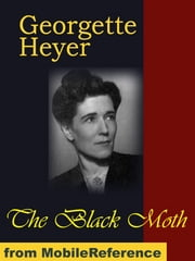 The Black Moth (Mobi Classics) ebook by Georgette Heyer