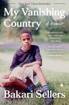 My Vanishing Country - A Memoir ebook by Bakari Sellers