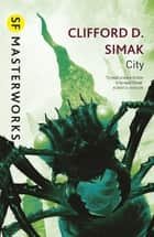 City ebook by Clifford D. Simak