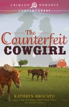 Ebook The Counterfeit Cowgirl di Kathryn Brocato