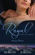 The Royal House Of Niroli - Secret Heirs - Box Set, Books 7-8 ebook by Raye Morgan, Penny Jordan