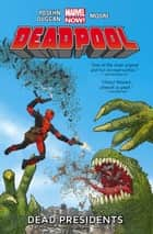 Deadpool Vol. 1: Dead Presidents ebook by Gerry Duggan, Brian Posehn;Tony Moore