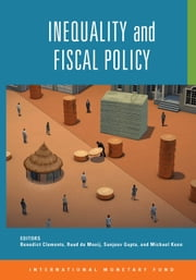 Inequality and Fiscal Policy ebook by Benedict Mr. Clements,Ruud Mooij,Sanjeev Mr. Gupta,Michael Mr. Keen