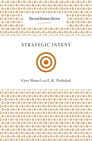 Strategic Intent ebook by Gary Hamel,C. K. Prahalad