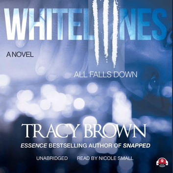 White Lines III - All Falls Down audiobook by Tracy Brown