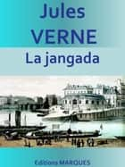 La jangada - Edition intégrale ebook by Jules VERNE