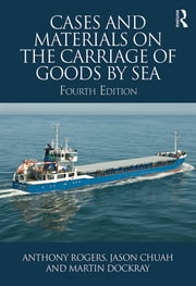 Cases and Materials on the Carriage of Goods by Sea ebook by Anthony Rogers,Jason Chuah,Martin Dockray