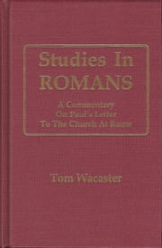 Studies In Romans ebook by Tom Wacaster