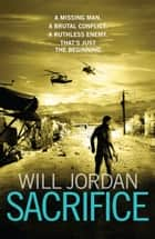 Sacrifice - (Ryan Drake 2) A compelling thriller in the high-octane series featuring British CIA agent Ryan Drake ebook by Will Jordan